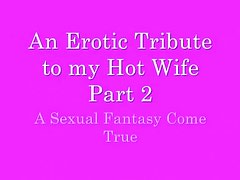 An erotic tribute to my delightsome wife part two