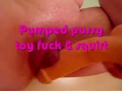 Pumped juicy crack toy fuck & squirt